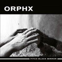 Orphx-Pitch Black Mirror