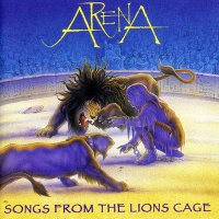 Arena-Songs From The Lions Cage