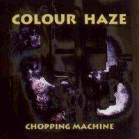 Colour Haze — Chopping Machine (1995)