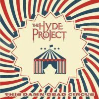 The Hyde Project — This Damn Dead Circus (2017)