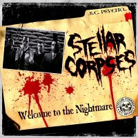 Stellar Corpses - Welcome To The Nightmare (2008)