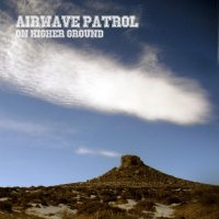 Airwave Patrol — On Higher Ground (2017)