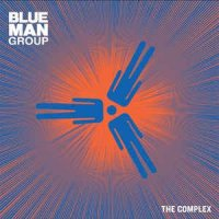 Blue Man Group-The Complex