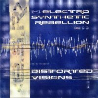 Electro Synthetic Rebellion-Distorted Visions
