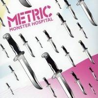 Metric — Monster Hospital (2005)