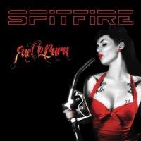 Spitfire-Fuel To Burn