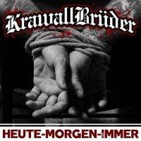 KrawallBrüder-Heute-Morgen-Für Immer