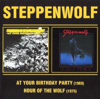 Steppenwolf-At Your Birthday Party 1969 / Hour Of The Wolf 1975