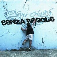 Neverhush-Senza Regole