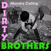 Dirty Brothers-Mondra Calling