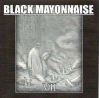 Black Mayonnaise — Ⅶ (2005)