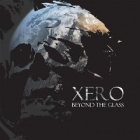 Xero-Beyond The Glass
