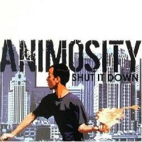 Animosity-Shut It Down