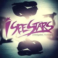 I See Stars-Renegades Forever