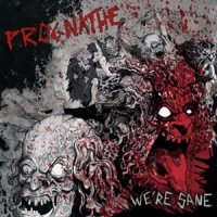 Prognathe-We\'re Sane