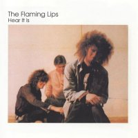 The Flaming Lips-Hear It Is