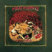 Meat Puppets-Meat Puppets [Remastered & Expanded]