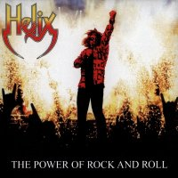 Helix-The Power Of Rock And Roll