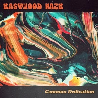 Eastwood Haze - Common Dedication