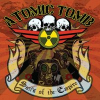 Atomic Tomb — Sons Of The Empire (2017)