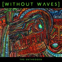 Without Waves-The Entheogen