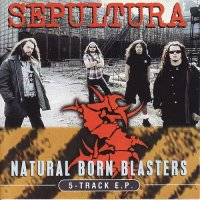 Sepultura-Natural Born Blasters