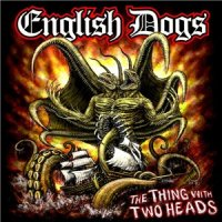 English Dogs-The Thing With Two Heads