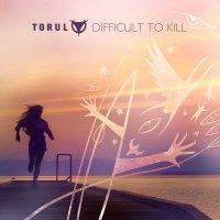 Torul-Difficult To Kill