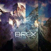 B-REX — A Long Time Coming (2016)
