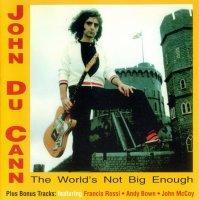 John Du Cann-The World's Not Big Enough(Res 2005)
