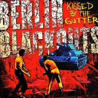 Berlin Blackouts - Kissed By The Gutter (2017)