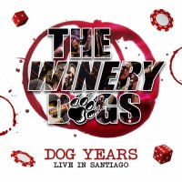 The Winery Dogs — Dog Years: Live In Santiago (2017)
