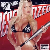 Drowning Pool-Desensitized