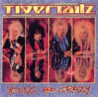 Tigertailz-Young And Crazy