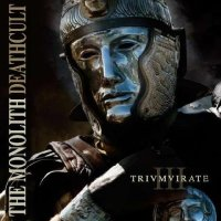 The Monolith Deathcult-Trivmvirate