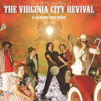 The Virginia City Revival — A Bandin\' The Herd (2007)