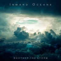 Inward Oceans — Weather the Storm (2017)
