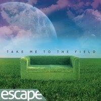 Escape-Take Me to the Field