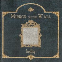 Brillig-Mirror On The Wall