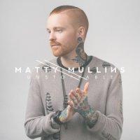 Matty Mullins-Unstoppable
