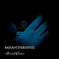 Misanthrofeel - Second Chance (2011)
