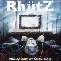 Rhutz — The Colour Of Television (2008)