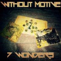 Without Motive-7 Wonders