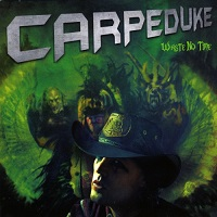 Carpeduke-Waste No Time