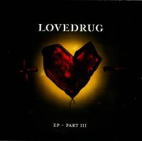 Lovedrug-EP - Part III