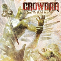 Crowbar-Sever The Wicked Hand