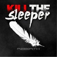 Kill The Sleeper-Rebirth
