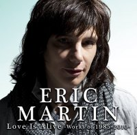 Eric Martin-Love Is Alive - Works Of 1985-2010