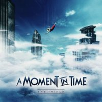 A Moment In Time-The Trials