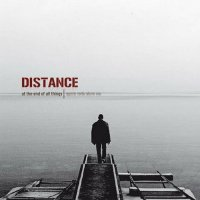 Distance — At The End Of All Things? (2010)